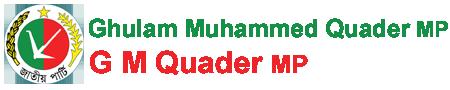 Ghulam Muhammed Quader MP (G M Quader MP )